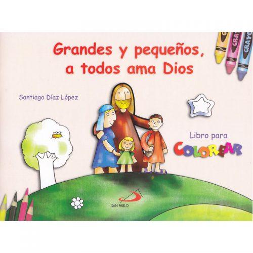 Grandes y pequeños todos ama Dios