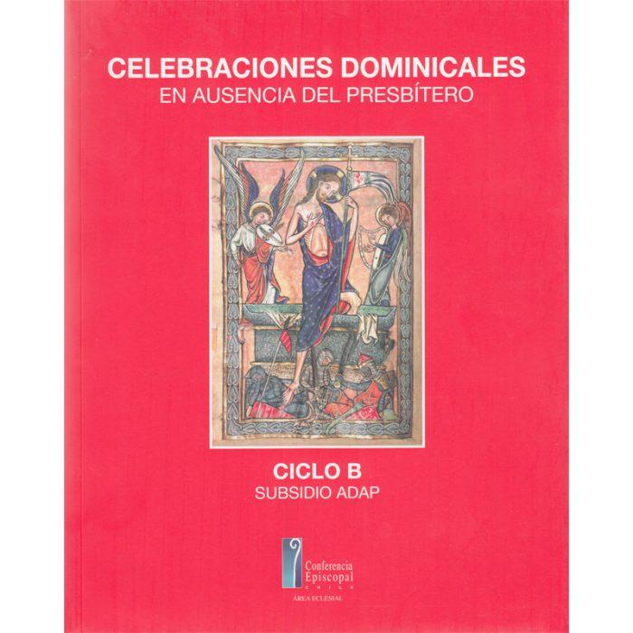 Celebracion dominical en ausencia del presbítero ciclo B