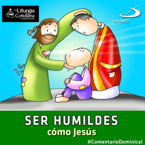 COMENTARIO DOMINICAL: Ser humildes como Jesús