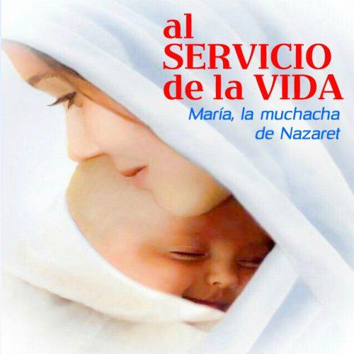 Al Servicio de la Vida: María, la muchacha de Nazaret