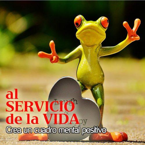 AL SERVICIO DE LA VIDA: Crea un cuadro mental positivo