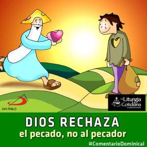 Comentario Dominical Dios Rechaza El Pecado No Al Pecador San Pablo Chile
