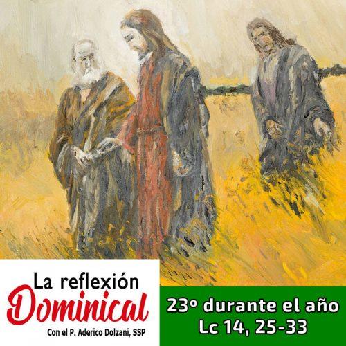 LA REFLEXIÓN DOMINICAL: 23º durante el año