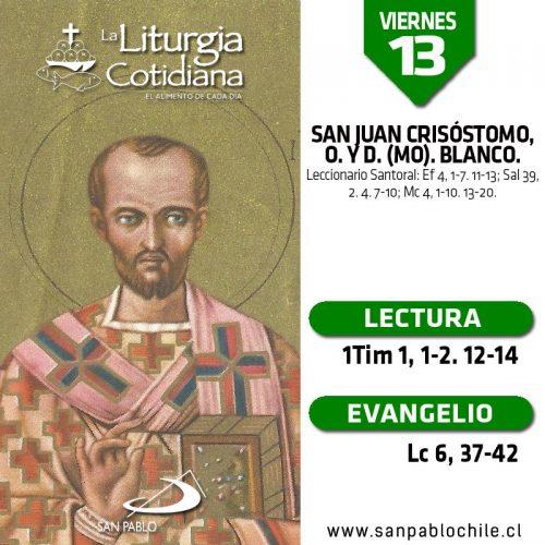 VIERNES 13: San Juan Crisóstomo, o. y d. (MO). Blanco.
