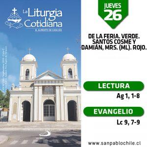 JUEVES 26: De la feria. Verde. Santos Cosme y Damián, mrs. (ML). Rojo.