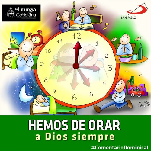 COMENTARIO DOMINICAL: Hemos de orar a Dios siempre