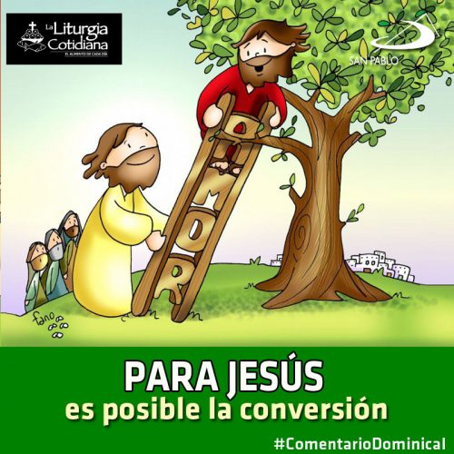 COMENTARIO DOMINICAL: Para Jesús es posible la conversión