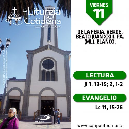 VIERNES 11: De la feria. Verde. Beato Juan XXIII, pa. (ML). Blanco.