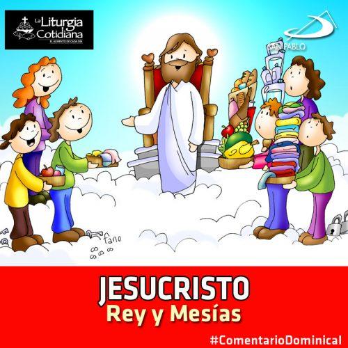 COMENTARIO DOMINICAL: Jesucristo, Rey y Mesías