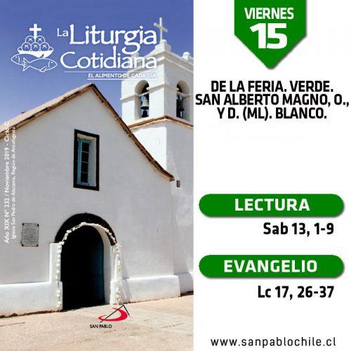 VIERNES 15: De la feria. Verde. San Alberto Magno, o., y d. (ML). Blanco.