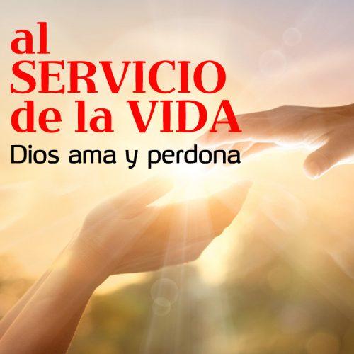 Al Servicio de la Vida: Dios ama y persona