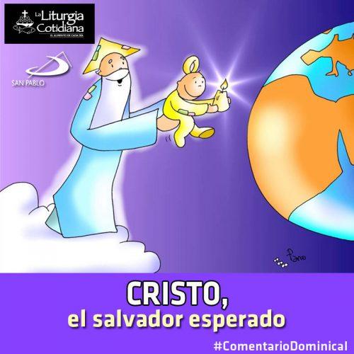 COMENTARIO DOMINICAL: Cristo, el salvador esperado