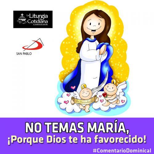 COMENTARIO DOMINICAL: No temas María, ¡Porque Dios te ha favorecido!