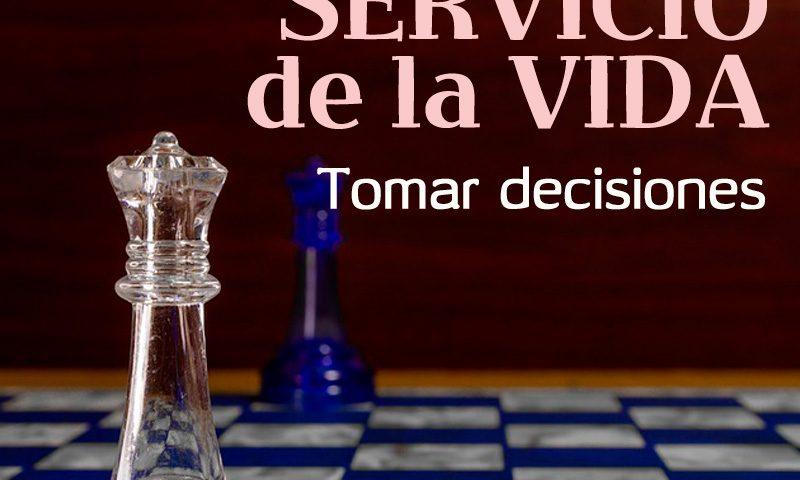 AL SERVICIO DE LA VIDA: Tomar decisiones