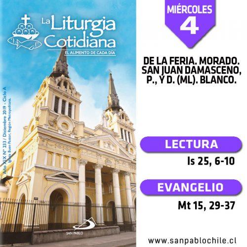 MIÉRCOLES 4: De la feria. Morado. San Juan Damasceno, p., y d. (ML). Blanco.