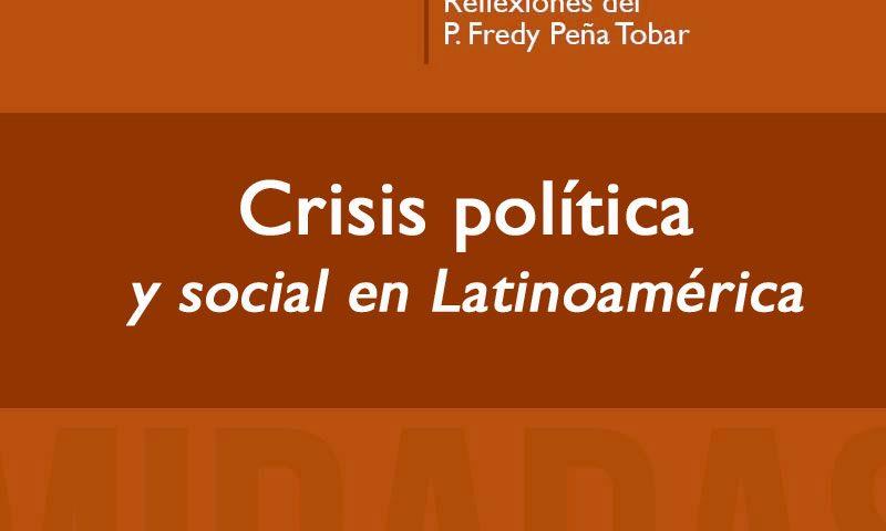 MIRADAS: Crisis política y social en Latinoamérica