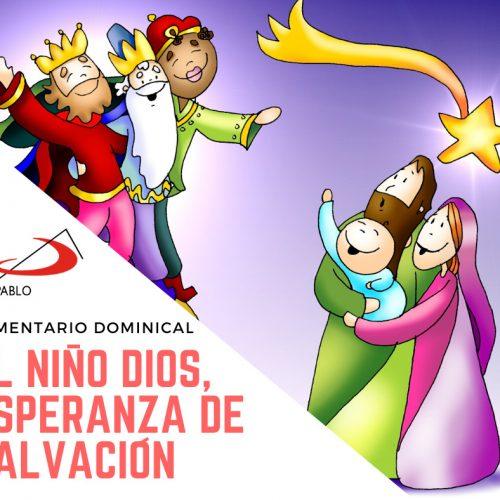 COMENTARIO DOMINICAL: El Niño Dios, esperanza de salvación