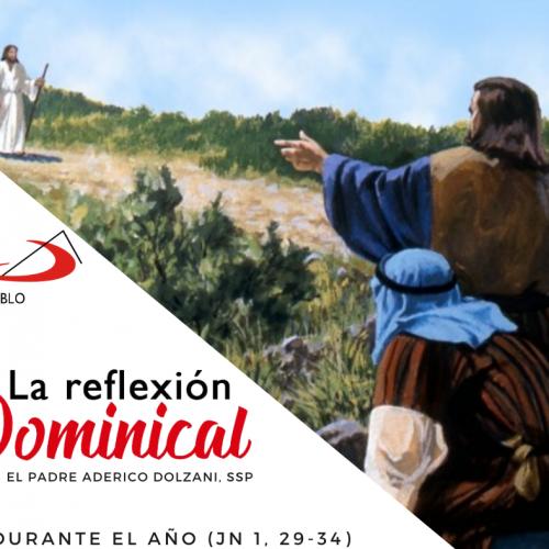 """LA REFLEXION DOMINICAL: """"Este es el Cordero de Dios"""""""