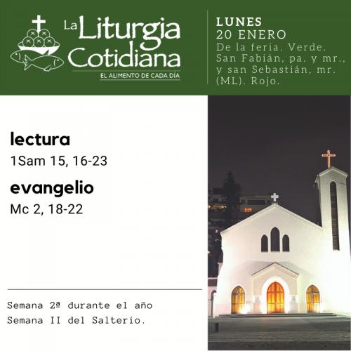 LUNES 20: De la feria. Verde. San Fabián, pa. y mr., y san Sebastián, mr. (ML). Rojo.