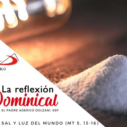 LA REFLEXIÓN DOMINICAL: Ser sal y luz del mundo