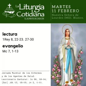 MARTES 11: Nuestra Señora de Lourdes (MO). Blanco.
