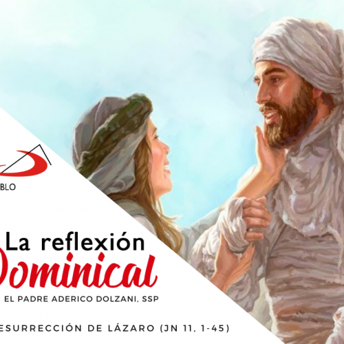LA REFLEXIÓN DOMINICAL: La resurrección de Lázaro
