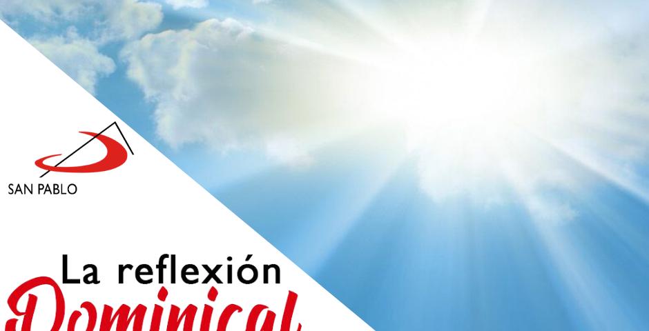 LA REFLEXIÓN DOMINICAL: La Ascensión del Señor