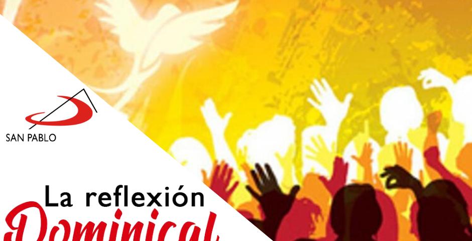 LA REFLEXIÓN DOMINICAL SAN PABLO: Pentecostés