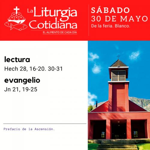 LITURGIA COTIDIANA SÁBADO 30: De la Feria. Blanco.