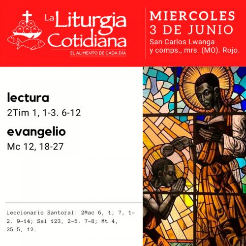 MIÉRCOLES 3: San Carlos Lwanga y comps., mrs. (MO). Rojo.