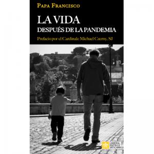 Portada-La-vida-despues-de-la-pandemia-Papa-Francisco