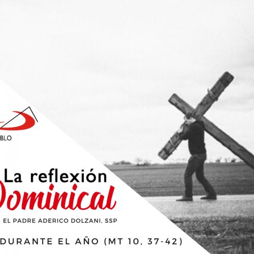 LA REFLEXIÓN DOMINICAL: 13° DOMINGO DURANTE EL AÑO