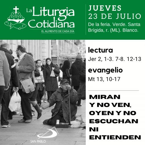 LITURGIA COTIDIANA JUEVES 23: De la feria. Verde. Santa Brígida, r. (ML). Blanco.