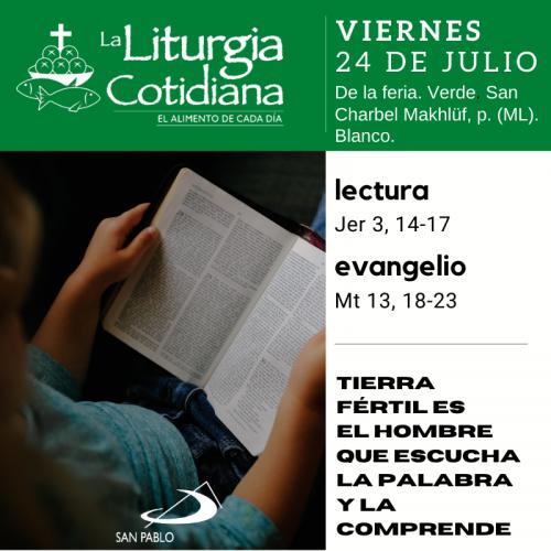 LITURGIA COTIDIANA VIERNES 24: De la feria. Verde. San Charbel Makhlüf, p. (ML). Blanco.
