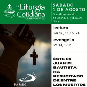 LITURGIA COTIDIANA SÁBADO 1: San Alfonso María de Liborio, o., y d. (MO). Blanco.