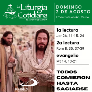 LITURGIA COTIDIANA DOMINGO 2: 18º durante el año. Verde.