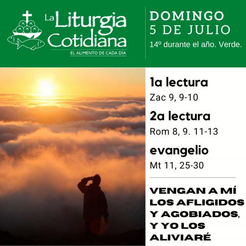 LITURGIA COTIDIANA DOMINGO 5: 14º durante el año. Verde.