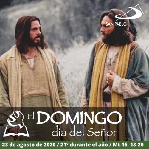 Escucha el Evangelio del domingo 23 de agosto de 2020