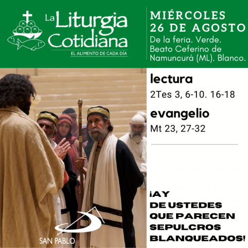 LITURGIA COTIDIANA MIÉRCOLES 26: De la feria. Verde. Beato Ceferino de Namuncurá (ML). Blanco.