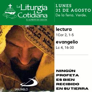LITURGIA COTIDIANA LUNES 31: De la feria. Verde.