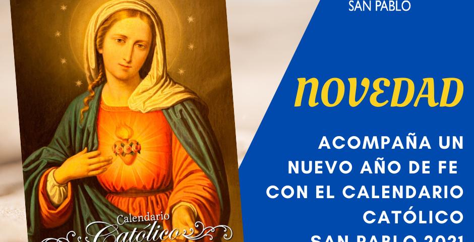 Ya llegó a SAN PABLO el Calendario Católico 2021