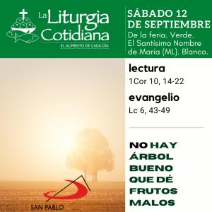 LITURGIA COTIDIANA SÁBADO 12: De la feria. Verde. El Santísimo Nombre de María (ML). Blanco.