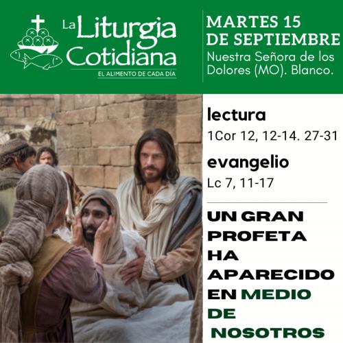 LITURGIA COTIDIANA MARTES 15: Nuestra Señora de los Dolores (MO). Blanco.