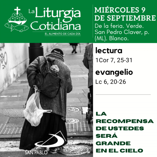 LITURGIA COTIDIANA MIÉRCOLES 9: De la feria. Verde. San Pedro Claver, p. (ML). Blanco.