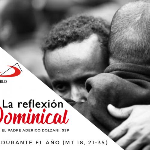 LA REFLEXIÓN DOMINICAL: Domingo 24° durante el año