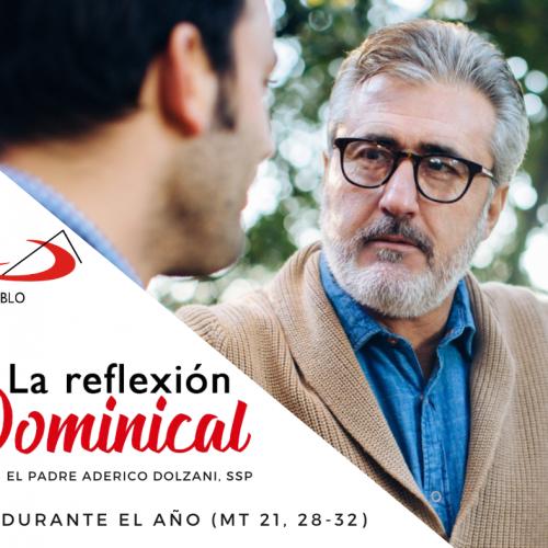 LA REFLEXIÓN DOMINICAL: Domingo 26° durante el año