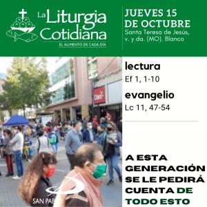 LITURGIA COTIDIANA JUEVES 15: Santa Teresa de Jesús, v. y da. (MO). Blanco