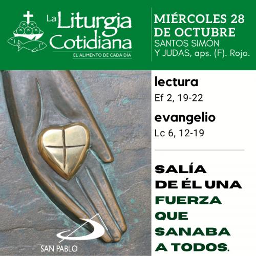 LITURGIA COTIDIANA MIÉRCOLES 28: SANTOS SIMÓN Y JUDAS, aps. (F). Rojo.