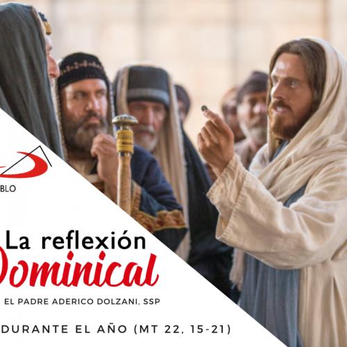 LA REFLEXIÓN DOMINICAL: Domingo 29° durante el año
