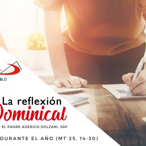 LA REFLEXIÓN DOMINICAL: Domingo 33° durante el año